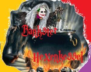 Bankster Hexenkessel