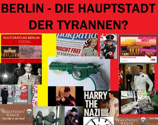 Berlin die Hauptstadt der Tyrannen