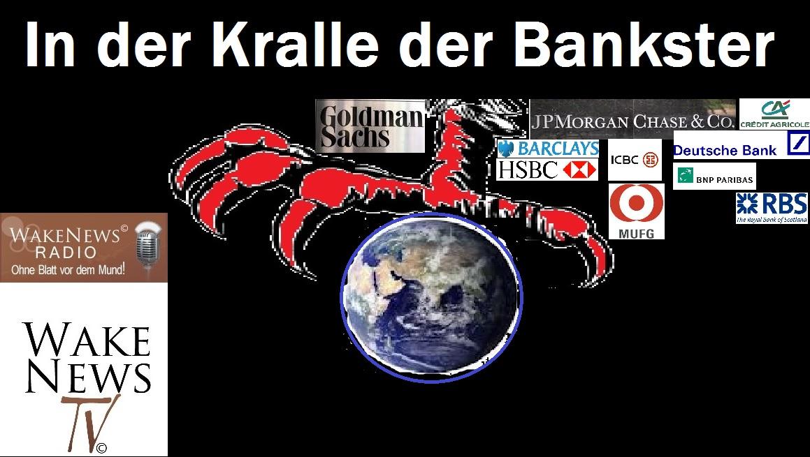 Alarm In Der Kralle Der Bankster Wake News Radio Tv