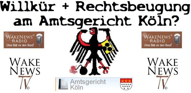 Willkür und Rechtsbeugung am Amtsgericht Köln