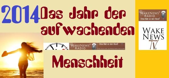 2014 - Das Jahr der aufwachenden Menschheit - Wake News Radio TV