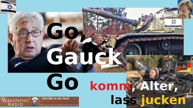 Go Gauck Go - komm Alter lass jucken