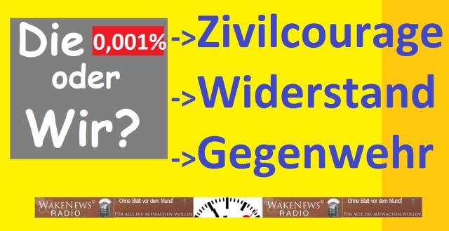 Die oder wir - Zivilcourage, Wioderstand, Gegenwehr