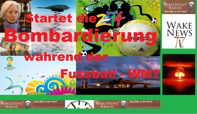 Startet die Bombardierung während der Fussball-WM