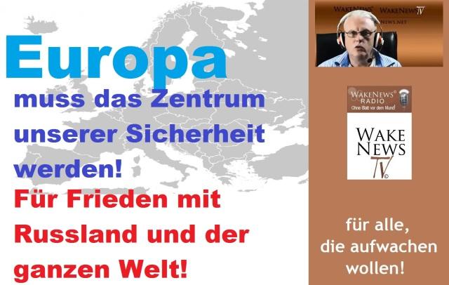 Europa muss das Zentrum für unsere Sicherheit werden - Wake News Radio TV