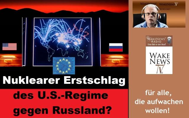 Nuklearer Erstschlag des U.S.-Regime gtegen Russland