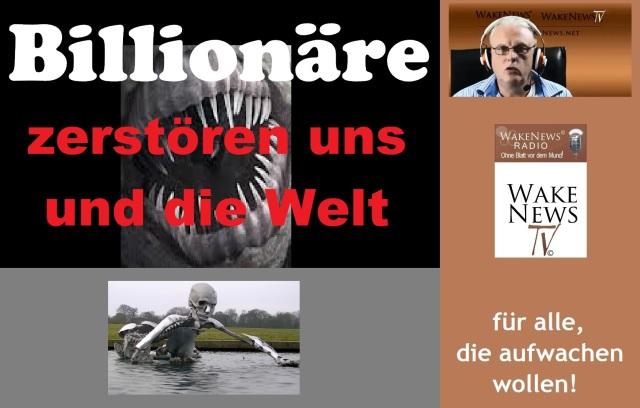 Billionäre zerstören uns und die Welt - Wake News Radio TV