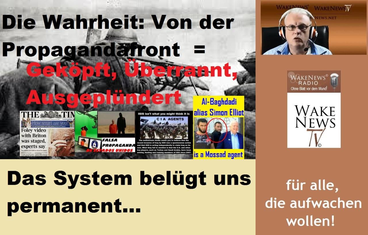 Die Wahrheit Von der Propagandafront = Geköpft, Überrannt, Ausgeplündert