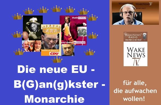 Die neue EU-Bankster-Monarchie