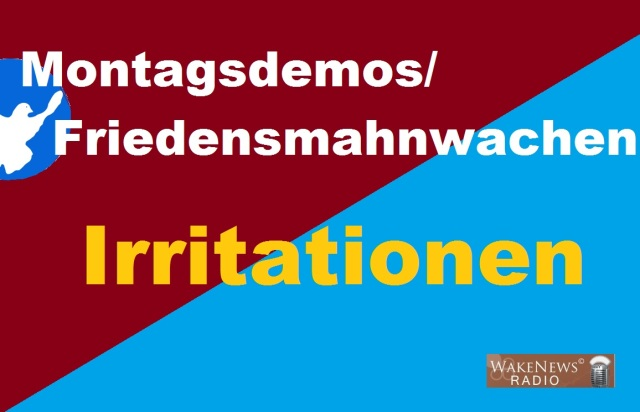 Montagsdemos - Friedensmahnwachen - Irritationen