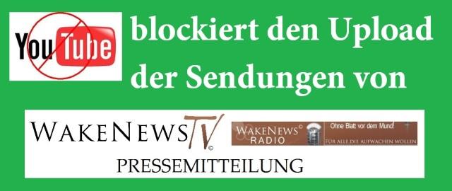 YTube blockiert den Upload von Wake News Radio TV - Sendungen