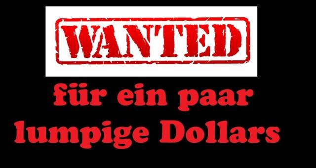 Wanted - für ein paar lumpige Dollars