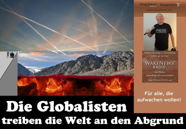 Die Globalisten treiben die Welt an den Abgrund