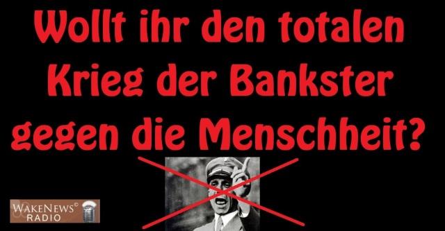Wollt ihr den totalen Krieg der Bankster gegen die Menschheit mit Logo