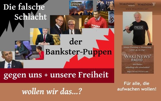 Die falsche Schlacht der Bankster-Puppen gegen uns + unserer Freiheit