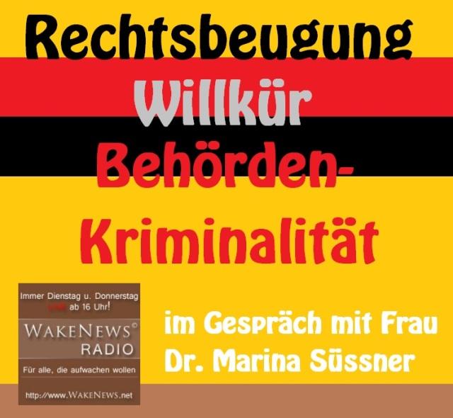 Rechtsbeugung, Willkür, Behörden-Kriminalität - Frau Dr. Marina Süssner