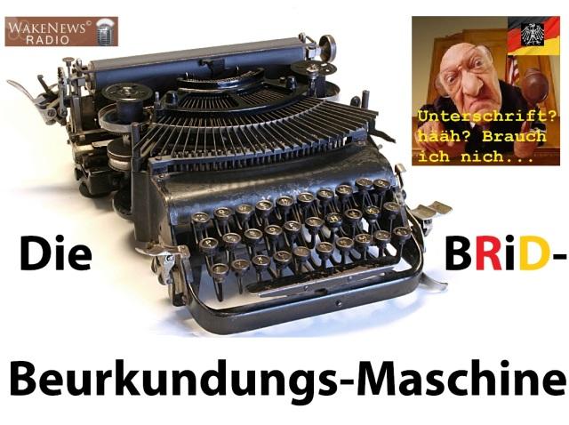 Die BRiD-Beurkundungs-Mascine