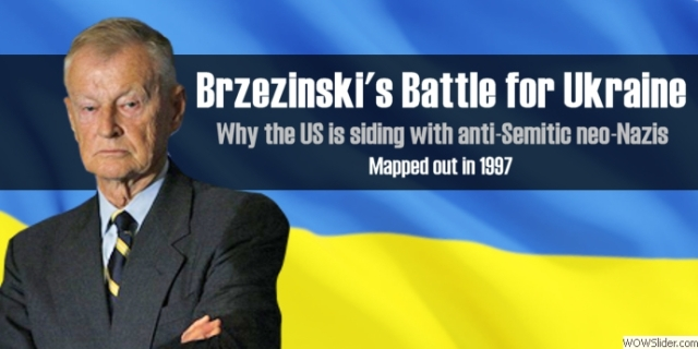 brzezinski.battle.for.ukraine.why.us.siding.with.neo.nazis