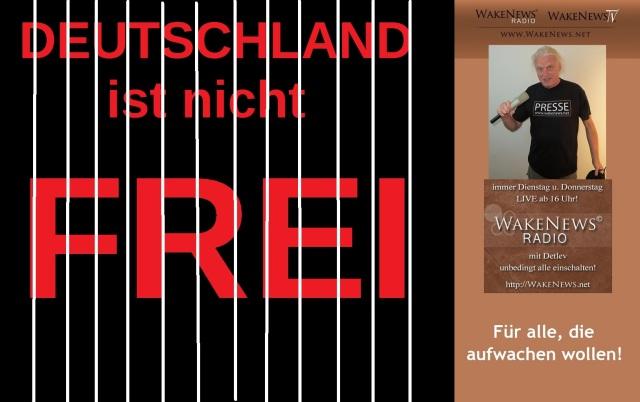 Deutschland ist nicht frei - Wake News Radio TV