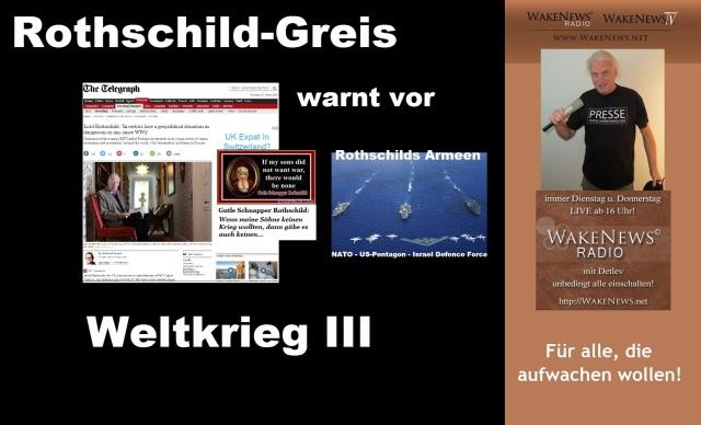 Rothschild-Greis warnt vor Weltkrieg III