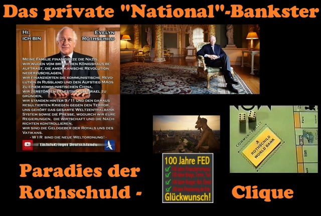 Das private National-Bankster Paradies der Rothschuld-Clique