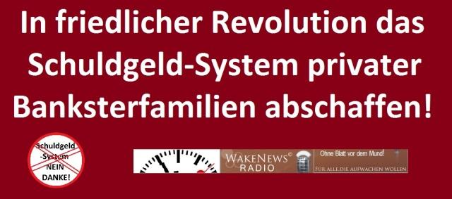 In friedlicher Revolution das Schuldgeldsystem privater Banksterfamilien abschaffen