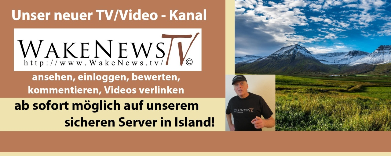 Unser Neuer TV-Video-Kanal Wake News TV in Island