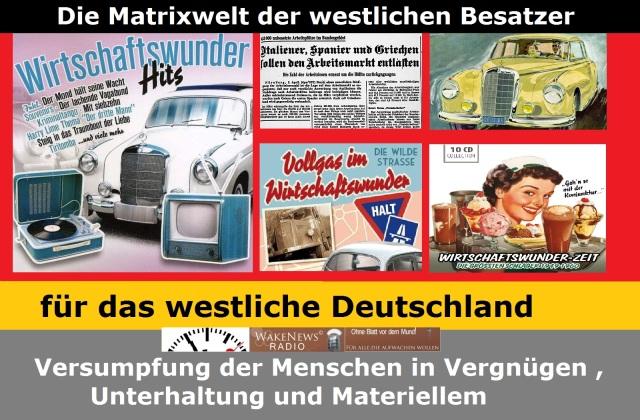 Die Matrixwelt der westlichen Besatzer für das westliche Deutschland