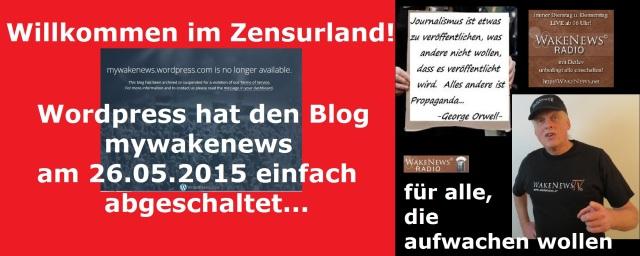 Zensur - WordPress hat den Blog mywakenews am 26.05.2015 einfach abgeschaltet