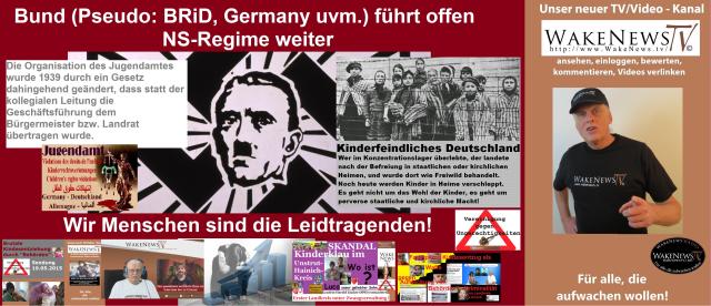 Bund führt offen NS-Regime weiter - Wir Menschen sind die Leidtragenden