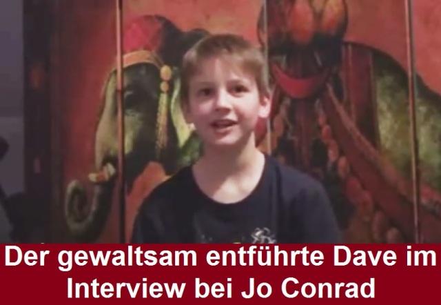 Der gewaltsam entführte Dave im Interview bei Jo Conrad