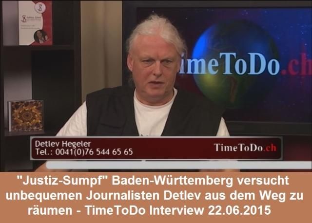 Justiz-Sumpf Baden-Württemberg versucht unbequemen Journalisten Detlev aus dem Weg zu  räumen TimeToDo 20150622
