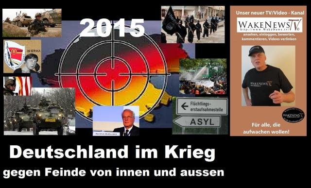 Deutschland im Krieg gegen Feinde von innen und aussen - 2015