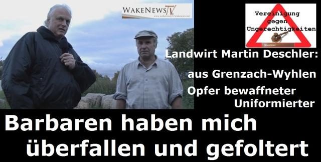 Barbaren haben mich überfallen und gefoltert - Landwirt Martin Deschler aus Grenzach-Wyhlen