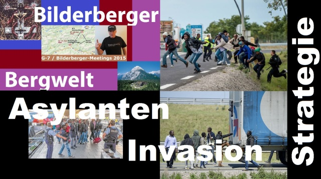 Bilderberger Asylanten-Invasion Strategie