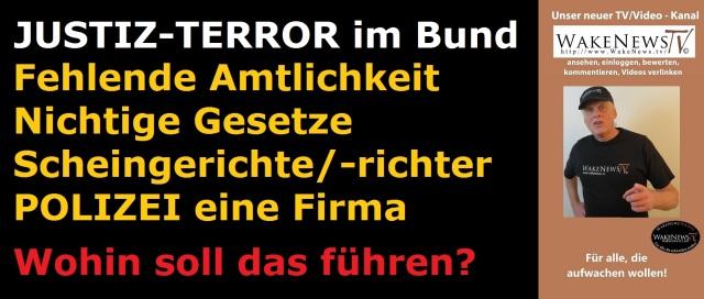 JUSTIZ-TERROR im Bund - Wohin soll das führen