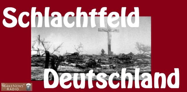 Schlachtfeld Deutschland
