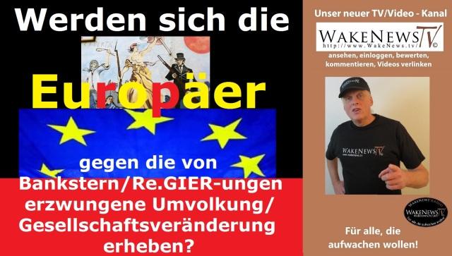 Werden sich die Europäer gegen die von Bankstern Re-GIER-ungen erzwungene Umvolkung Gesellschaftsveränderung erheben