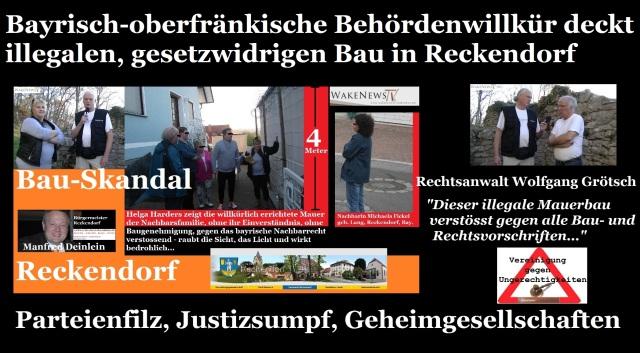 Bayrisch-fränkische Behördenwillkür deckt illegalen, gesetzwidrigen Bau in Reckendorf neu