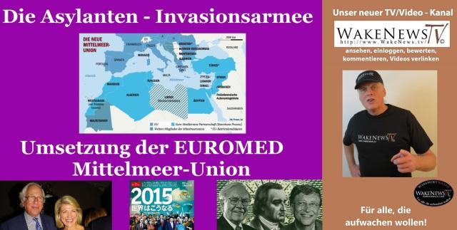 Die Asylanten - Invasionsarmee - Umsetzung der EUROMED Mittelmeer-Union