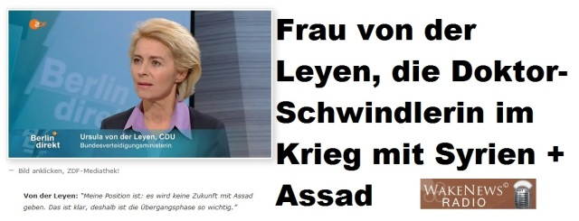 Frau von der Leyen die Doktor-Schwindlerin im Krieg mit Syrien + Assad