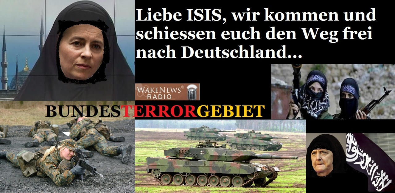 Liebe ISIS, wir kommen und schiessen euch den Weg frei nach Deutschland - BUNDESTERRORGEBIET