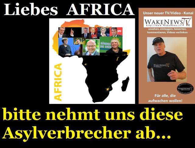 Liebes AFRICA, bitte nehmt uns diese Asylverbrecher ab