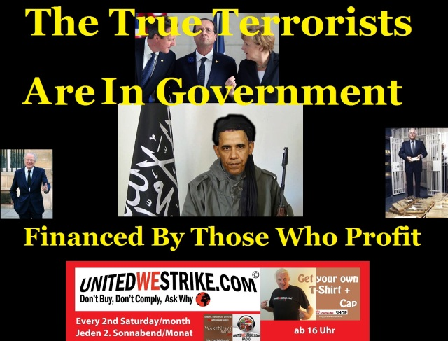 The True Terrorists Are In Government - Financed By Those Who Profit - UWS 20151114
