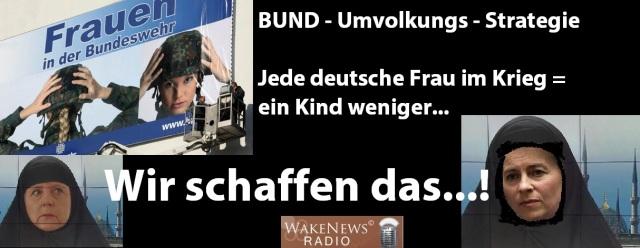 BUND-UMVOLKUNGS-STRATEGIE - Jede deutsche Frau im Krieg - ein Kind weniger