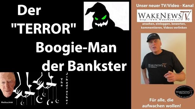 Der TERROR-Boogie Man der Bankster