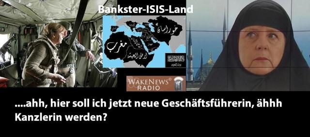 Merkel Kanzlerin im neuen Bankster-ISIS-Land