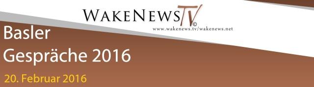 Wake News Basler Gespräche 2016