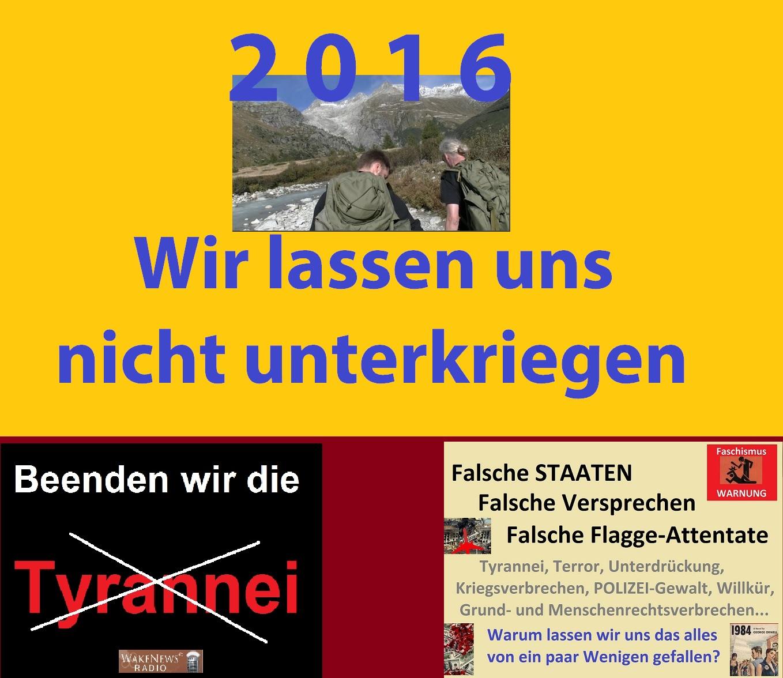 Wir lassen uns nicht unterkriegen – 2016 – Trotz Terror und Tyrannei ...