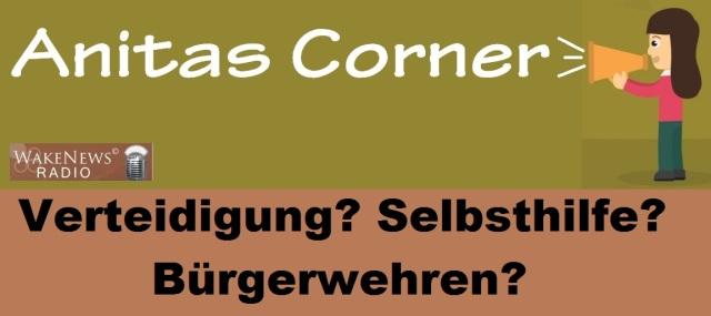 Anitas Corner - Verteidigung, Selbsthilfe, Bürgerwehren